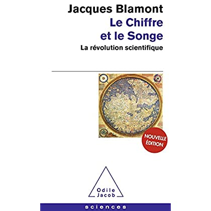 Le Chiffre et le Songe: La révolution scientifique (OJ.POCHE SCIENC t. 444)
