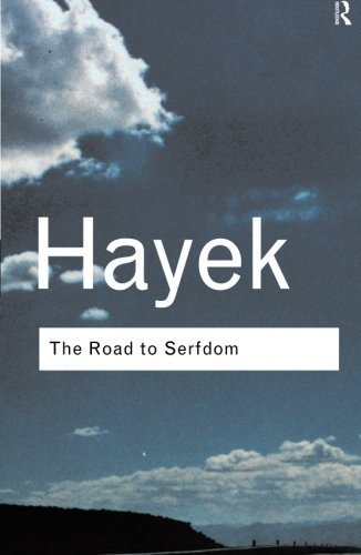 The Road to Serfdom (Routledge Classics) by F. A. Hayek (2001-05-17)