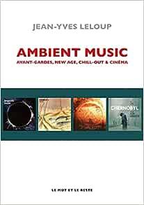 Ambient Music: De Brian Eno à Hollywood    Broché – Livre grand format, 28 octobre 2021