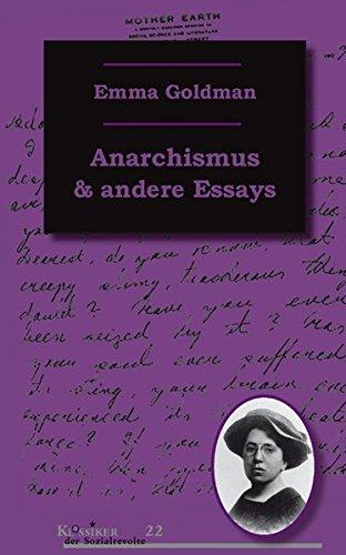 Anarchismus und andere Essays (Klassiker der Sozialrevolte)