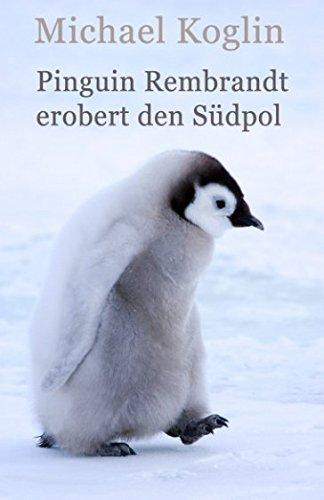 pinguin-rembrandt-erobert-den-sudpol