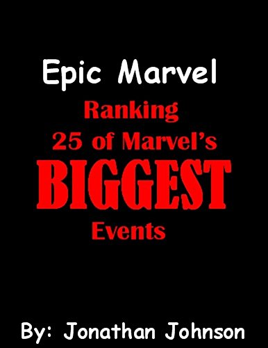 Epic Marvel: Ranking 25 of Marvel's Biggest Events (English Edition)