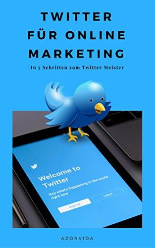 Twitter: Twitter für Online Marketing