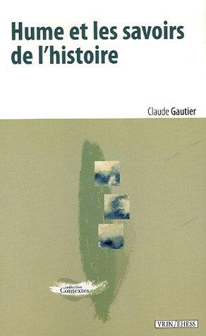 Hume et les savoirs de l'histoire par Claude Gautier