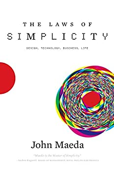 The Laws of Simplicity (Simplicity: Design, Technology, Business, Life) by [Maeda, John]