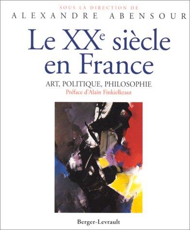 20e siècle en France : art, politique, philosophie.