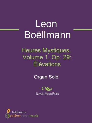 Heures Mystiques, Volume 1, Op. 29: Élévations