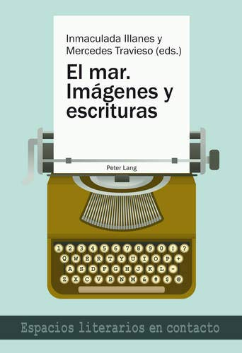 El Mar. - Im genes Y Escrituras (Espacios Literarios En Contacto)