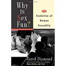 Why Is Sex Fun?: The Evolution of Human Sexuality (Science Masters Series) by Jared Diamond (1997-06-23)