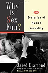 Why Is Sex Fun?: The Evolution of Human Sexuality (Science Masters Series) by Jared Diamond (1997-06-05)