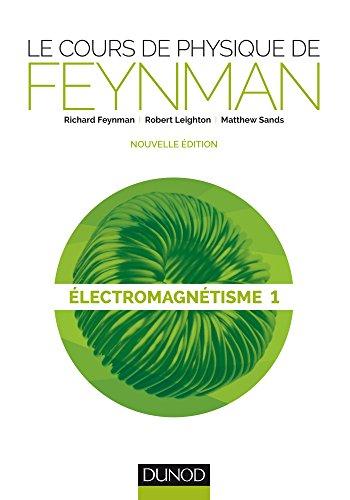 Le cours de physique de Feynman - Electromagntisme 1