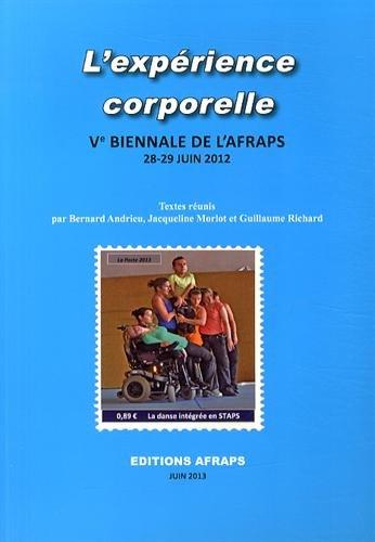 L'expérience corporelle : Ve Biennale de l'AFRAPS, 28-29 juin 2012 par Collectif