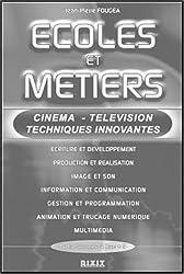 Ecoles et métiers : Cinéma, télévion, techniques innovantes