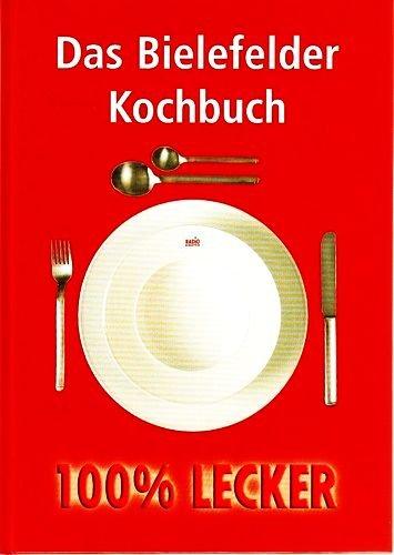 Das Bielefelder Kochbuch - 100 % lecker [Ein Arbeitsbuch in Originalschrift-Vorlagen]