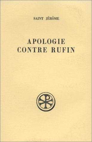 APOLOGIE CONTRE RUFIN. Edition bilingue français-latin