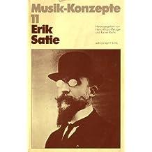 Erik Satie.  Musik - Konzepte 11