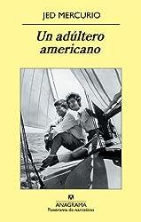 Un adúltero americano (Panorama de narrativas) (Spanish Edition)