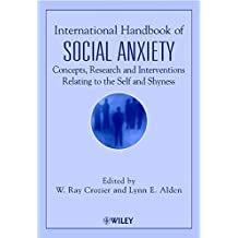 International Hdbk of Social Anxiety: Concepts, Research & Interventions Relating to the Self & Shyness