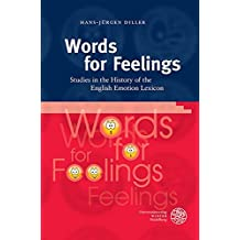 Words for Feelings: Studies in the History of the English Emotion Lexicon (Anglistische Forschungen)