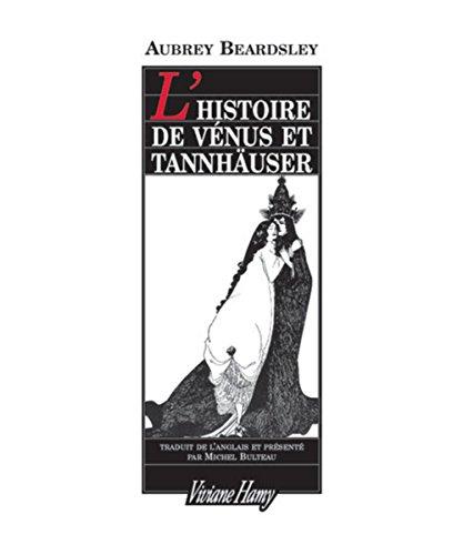 L'Histoire de Vénus et Tannhauser par Aubrey Beardsley