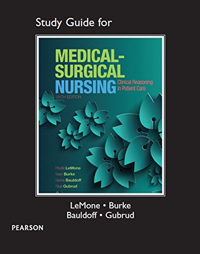 Study Guide for Medical-Surgical Nursing: Clinical Reasoning in Patient Care