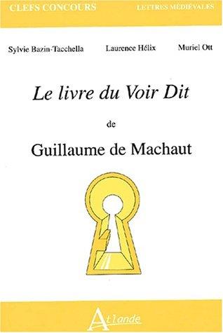 Le livre du Voir Dit de Guillaume de Machaut par Sylvie Bazin-Tacchella