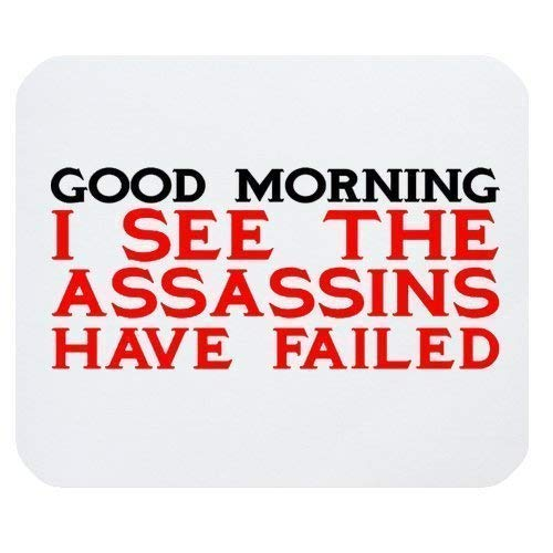 Funny Mouse Pad 7.08X8.66 inches/18X22 cm, Good Morning I See The Assassins Have Failed Rectangle Non-Slip Rubber Mousepad Mouse Pad 7.08X8.66 inches/18X22 cm/G Mouse Pads Case Cover,No Black Skull Hard Case
