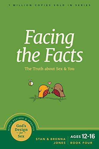 Facing the Facts: The Truth about Sex and You (God's Design for Sex, Band 4)