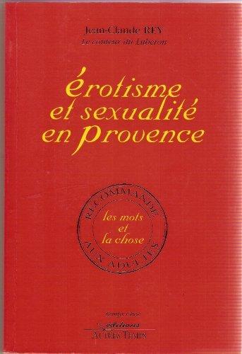Erotisme et sexualité en Provence : Les mots et la chose par Jean-Claude Rey