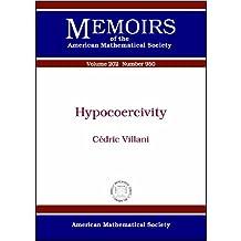 Hypocoercivity (Memoirs of the American Mathematical Society)
