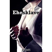 Ehesklave (German Edition)