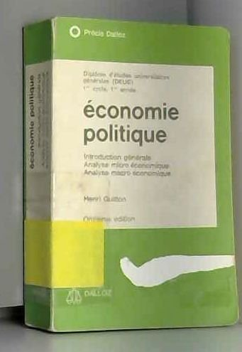Economie politique: Introduction generale, analyse micro economique, analyse macro economique (Precis Dalloz) par Henri Guitton