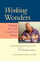 Working Wonders: Changing Lives with Craniosacral Therapy