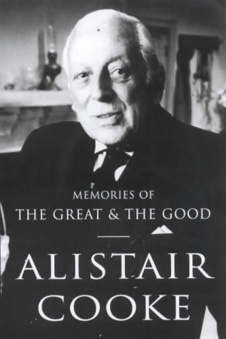 Memories of the Great and the Good by Alistair Cooke (2000-09-14)