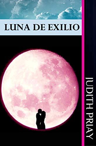 Luna de exilio (Bilogía Lunas (finalizada) nº 1) eBook: Priay ...