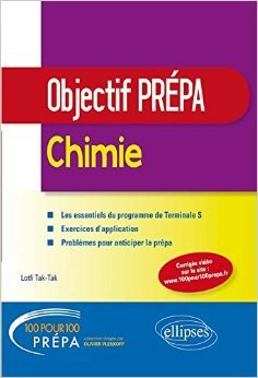 100% Prépa Chimie Terminale S Objectif Prépa de Lotfi Tak-Tak ( 21 juillet 2015 )