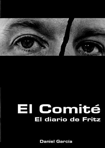 El Comité: El diario de Fritz por Daniel García