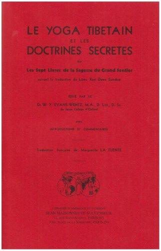 Le yoga tibétain et les doctrines secrètes ou les Sept livres de la sagesse du grand sentier