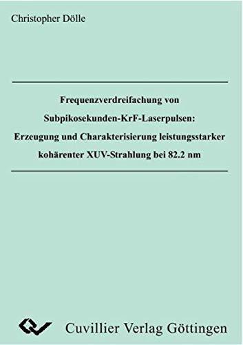Frequenzverdreifachung von Subpikosekunden-KrF-Laserpulsen: Erzeugung und Charakterisierung leistungsstarker kohärenter XUV-Strahlung bei 82.8 nm