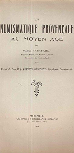 La Numismatique Provençale au Moyen-age par Maurice Raimbault