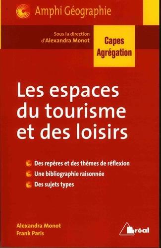 Les espaces du tourisme et des loisirs : Nouvelle question de géographie CAPES par Alexandra Monot