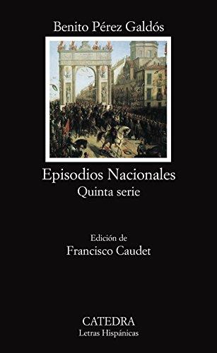 Episodios Nacionales: Quinta serie (Letras Hispánicas) por Benito Pérez Galdós
