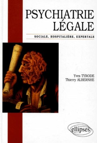 PSYCHIATRIE LEGALE. Sociale, Hospitalire, Expertale