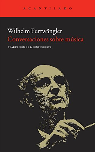 Conversaciones Sobre Música (Acantilado) por Wilhelm Furtwängler