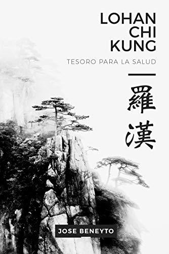 Lohan Chi kung. Tesoro para la salud: El trabajo interno del Choy Lee Fut por Jose Beneyto