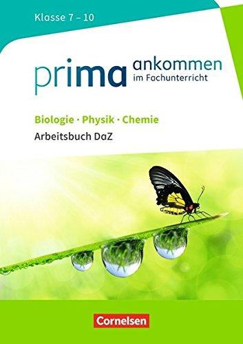 Prima ankommen: Biologie, Physik, Chemie: Klasse 7-10 - Arbeitsbuch DaZ mit Lösungen