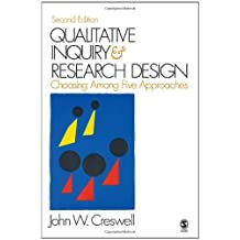 Qualitative Inquiry and Research Design: Choosing Among Five Approaches by John W. Creswell (2006-12-20)