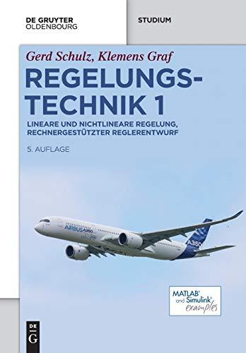Regelungstechnik 1: Lineare und nichtlineare Regelung, rechnergestützter Reglerentwurf (De Gruyter Studium)