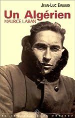 Un Algérien, Maurice Laban de Jean-Luc Einaudi