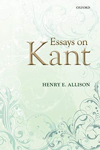 Essays on Kant (E Allison Henry)